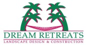 Dream Retreats Landscape Design
